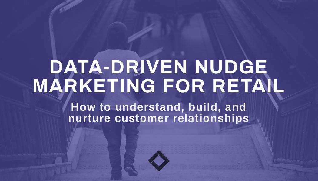data-driven nudge marketing report